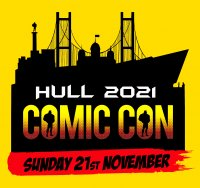 Hull Comic Con 2021 moved to Sunday November 21st
